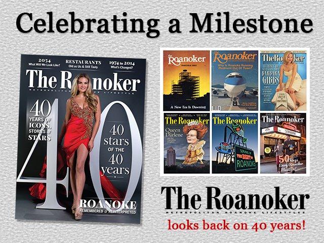 The Roanoker Celebrates 40 Years!