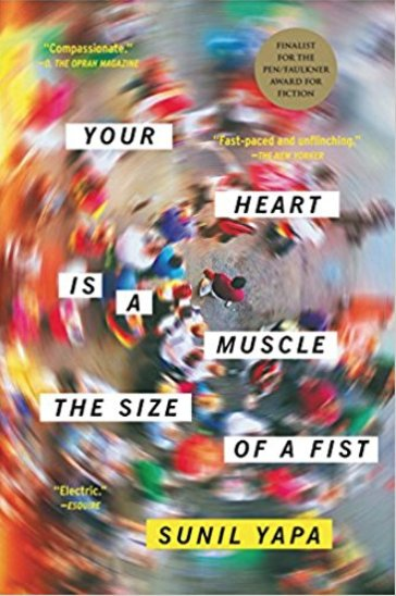 Sunil Yapa's Your Heart is a Muscle the Size of a Fist.png