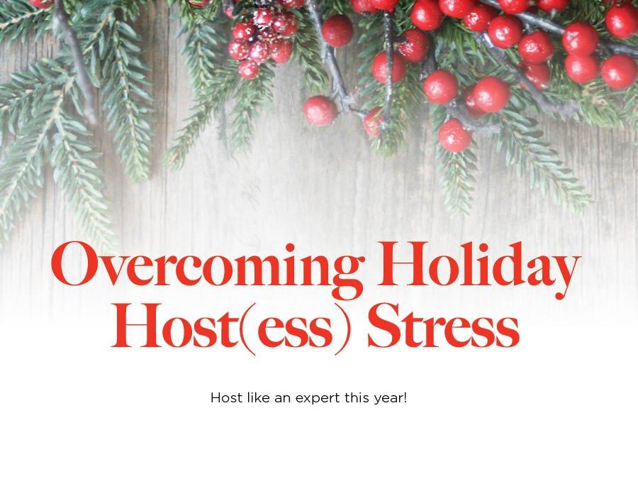 Overcoming Holiday Host Ess Stress Theroanoker Com