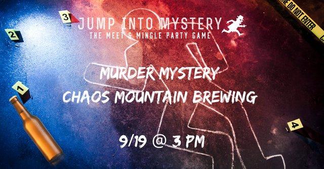 Murder Mystery- Chaos Mountain Brewing